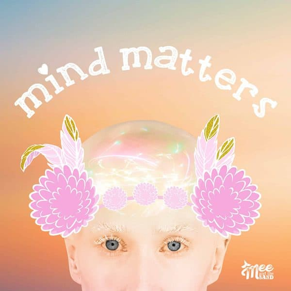 Mind Matters - Mee & the Band
